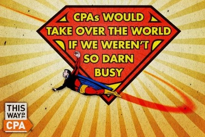 CPAs would take over the world if we weren't so darn busy --This Way to CPA